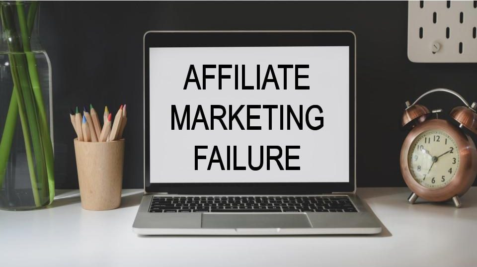 Why Do People Fail at Affiliate Marketing - Affiliate Marketing Surplus